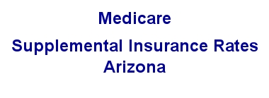 Medicare Supplement Rates in Arizona AZ